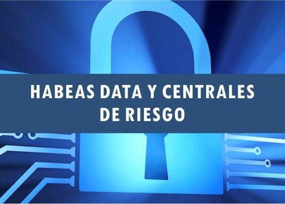 Habeas data y centrales de riesgo